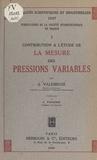 Société hydrotechnique de Fran et Jean Valembois - Contribution à l'étude de la mesure des pressions variables (1).