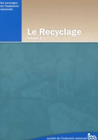 Société Industrie Minérale - Le Recyclage - Volume 2.