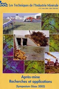 Pierre Valenchon - Les Techniques de l'Industrie Minérale N° 21, Mars 2004 : Après-mine Recherches et applications - (Symposium Gisos 2003).