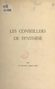 Société internationale des con et André Gros - Les conseillers de synthèse.