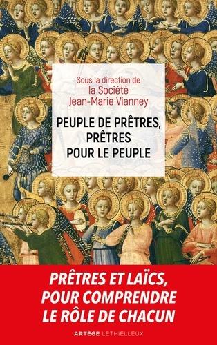 Peuple de prêtres, prêtres pour le peuple. Sacerdoce commun et sacerdoce ministériel deux participations à l'unique sacerdoce du Christ