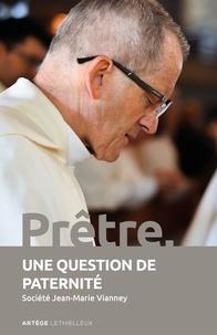 Société Jean-Marie Vianney - Prêtre, une question de paternité.
