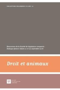 Société législation comparée - Droit et animaux - Rencontres de la Société de législation comparée : Dialogue franco-italien, 21-22 septembre 2018.