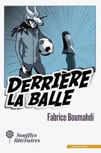Fabrice Boumahdi - Derrière la balle.