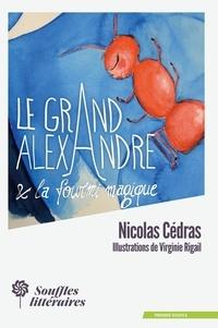 Nicolas Cédras - Le Grand Alexandre et la Fourmi Magique.