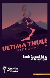 Danielle Gourbeault-Petrus et Nathalie Vignal - Ultima Thulé - An de grâce 536.