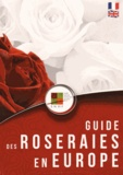 Société Nationale Horticulture - Guide des roseraies en Europe.