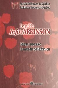 Société Parkinson du Québec - Le guide InfoParkinson - Mieux vivre avec la maladie de Parkinson.