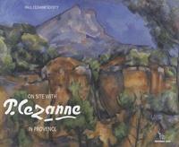 Société Paul Cézanne - On site with Cézanne in Provence.