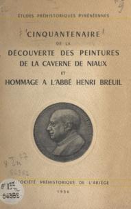 Société préhistorique de l'Ari - Cinquantenaire de la découverte des peintures de la caverne de Niaux - Et hommage à l'abbé Henri Breuil.