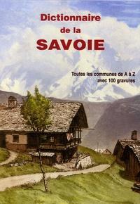Société Savoisienne d'histoire - Dictionnaire de la Savoie historique : Tomes 1 et 2, Dictionnaire du Duché de Savoie 1840 - Toutes les communes de A à Z avec 100 gravures.