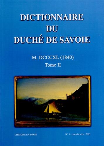Société Savoisienne d'histoire - Dictionnaire du Duché de Savoie - Tome 2, 1840.