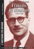 Laurent Ducerf - François de Menthon (1900-1984) - Entre Savoie et Europe.