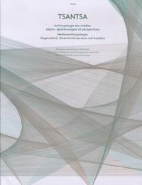 Kathrin Oester - Tsantsa N° 18/2013 : Anthropologie des médias - Objets, épistémologie et perspectives.