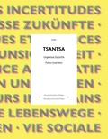Valerie Hänsch et Lena Kroeker - Tsantsa N° 22/2017 : Futurs incertains.