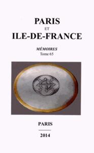 Sociétés historiques de Paris - Paris et Ile-de-France - Mémoires Tome 65.