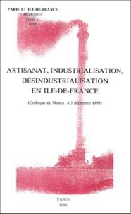 Sociétés historiques de Paris - Paris et Ile-de-France - Mémoires Tome 51, Artisanat, industrialisation, désindustrialisation en Ile de France..
