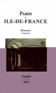 Sociétés historiques de Paris - Paris et Ile-de-France - Mémoires Tome 66.