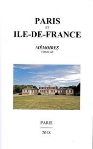 Sociétés historiques de Paris - Paris et Ile-de-France - Mémoires Tome 69.