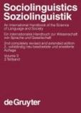 Sociolinguistics/Soziolinguistik 3 - An International Handbook of the Science of Language and Society/Ein internationales Handbuch zur Wissenschaft von Sprache und Gesellschaft.