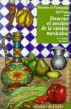 Socorro del Paso et Fernando del Paso - Douceur et passion de la cuisine mexicaine - 151 recettes et 46 menus....