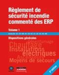 SOCOTEC - Règlement de sécurité commenté incendie des ERP - Volume 1 : Dispositions générales.