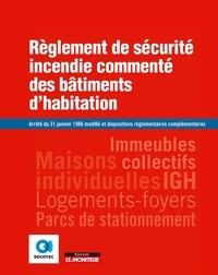 SOCOTEC - Règlement de sécurité incendie commenté des bâtiments d'habitation - Arrêté du 31 janvier 1986 modifié et dispositions réglementaires complémentaires.
