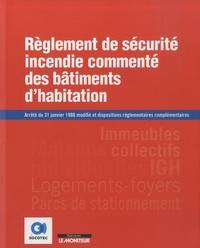 SOCOTEC - Règlement de sécurité incendie commenté des bâtiments d'habitation - Arrêté du 31 janvier 1986 modifié et autres dispositions réglementaires complémentaires.