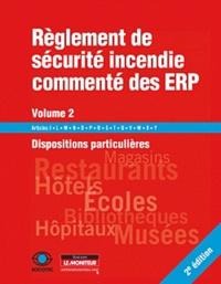 SOCOTEC - Règlement de sécurité incendie commenté des ERP - Volume 2 : Dispositions particulières.