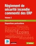 SOCOTEC - Règlement de sécurité incendie commenté des ERP - Tome 2, Dispositions particulières.