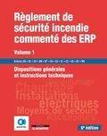 SOCOTEC - Règlement de sécurité incendie commenté des ERP - Volume 1, Dispositions générales et instructions techniques.