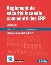 SOCOTEC - Règlement de sécurité incendie commenté des ERP - Volume 2, Dispositions particulières.