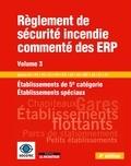 SOCOTEC - Règlement de sécurité incendie des ERP - Volume 3, Etablissements de 5e catégorie, établissements spéciaux.