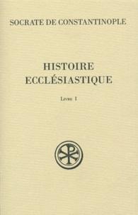 Socrate de Constantinople - Histoire Ecclésiastique - Livre 1.