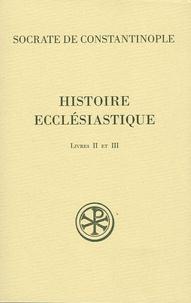Socrate de Constantinople - Histoire ecclésiastique - Livres II et III.