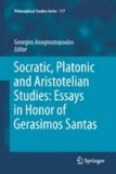 Georgios C. Anagnostopoulos - Socratic, Platonic and Aristotelian Studies: Essays in Honor of Gerasimos Santas.