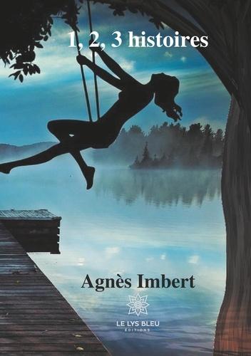 Agnès Imbert - 1, 2, 3 histoires.