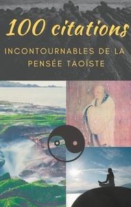 Lao Tseu - 100 citations incontournables de la pensée taoïste - Guide de poche de sagesse spirituelle.