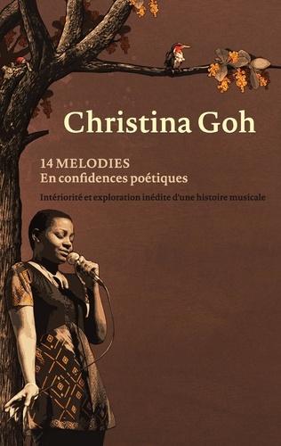 Christina Goh - 14 mélodies en confidences poétiques - Intériorité et exploration inédite d'une histoire musicale.