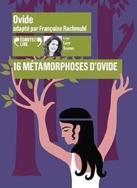 Françoise Rachmuhl - 16 métamorphoses d'Ovide. 1 CD audio MP3
