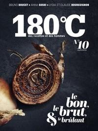 Philippe Toinard - 180°C N°10, automne 2017 : Le bon, le brut et le brûlant.