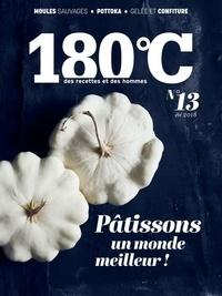 Philippe Toinard - 180°C N° 13, été 2018 : Pâtissons un monde meilleur !.