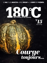 Philippe Toinard - 180°C N° 15, hiver 2019 : Courge toujours....