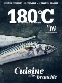 Philippe Toinard - 180°C N° 16, Printemps 201 : Cuisine ultra branchie.