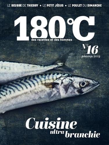 180°C N° 16, Printemps 201 Cuisine ultra branchie