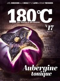 Philippe Toinard - 180°C N° 17, été 2019 : Aubergine tonique.