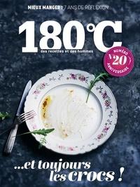 Philippe Toinard - 180°C N° 20, printemps 202 : Mieux manger : 7 ans de réflexion... et toujours les crocs !.
