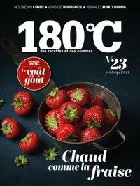 Philippe Toinard - 180°C N° 23, printemps 202 : Chaud comme la fraise.
