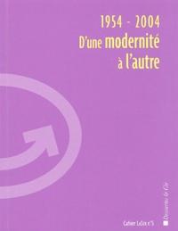 Collectifs - 1954-2004 D'une modernité à l'autre.
