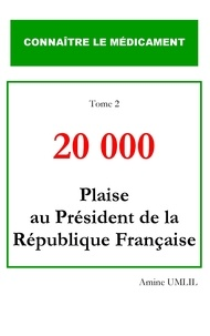 Amine Umlil - 20 000 - Plaise au président de la république française.